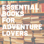 Essential Books for Adventure lovers, Essential Books for Adventure Lovers