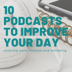 10 Podcasts to Improve Your Day, 10 Podcasts to improve your day